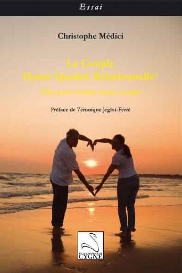 Le couple Haute Qualité Relationnelle - Clés pour réussir notre couple